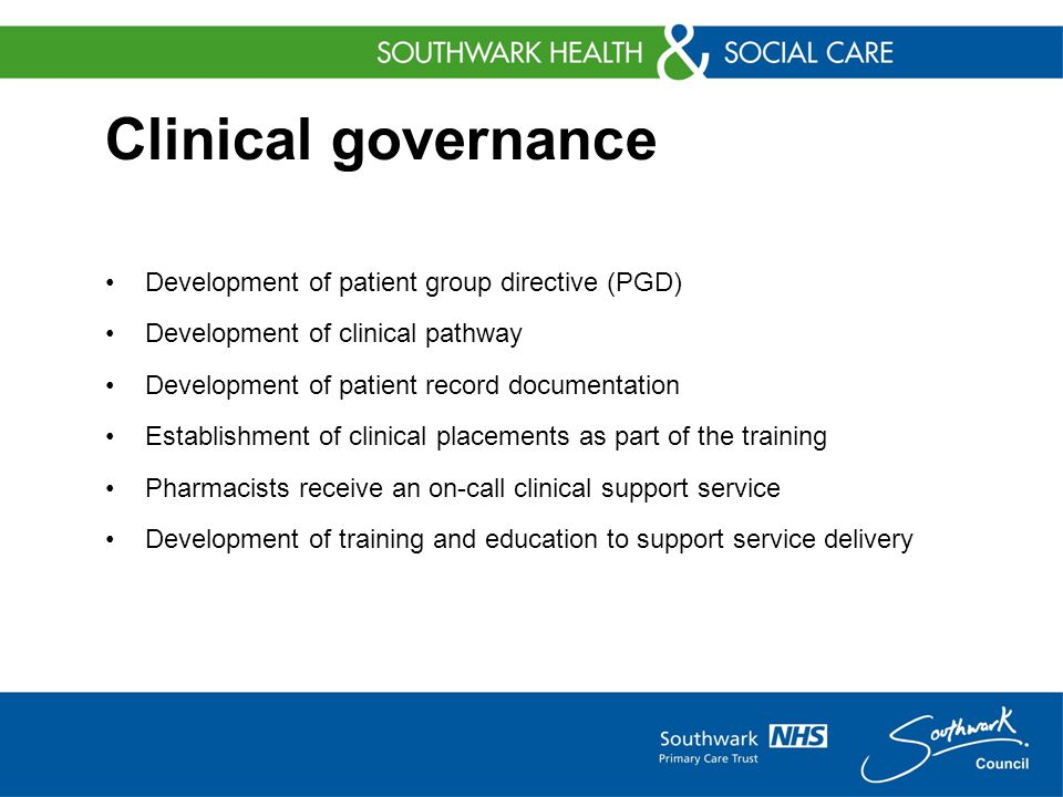 Clinical governance Development of patient group directive (PGD) Development of clinical pathway Development of patient record documentation Establishment of clinical placements as part of the training Pharmacists receive an on-call clinical support service Development of training and education to support service delivery