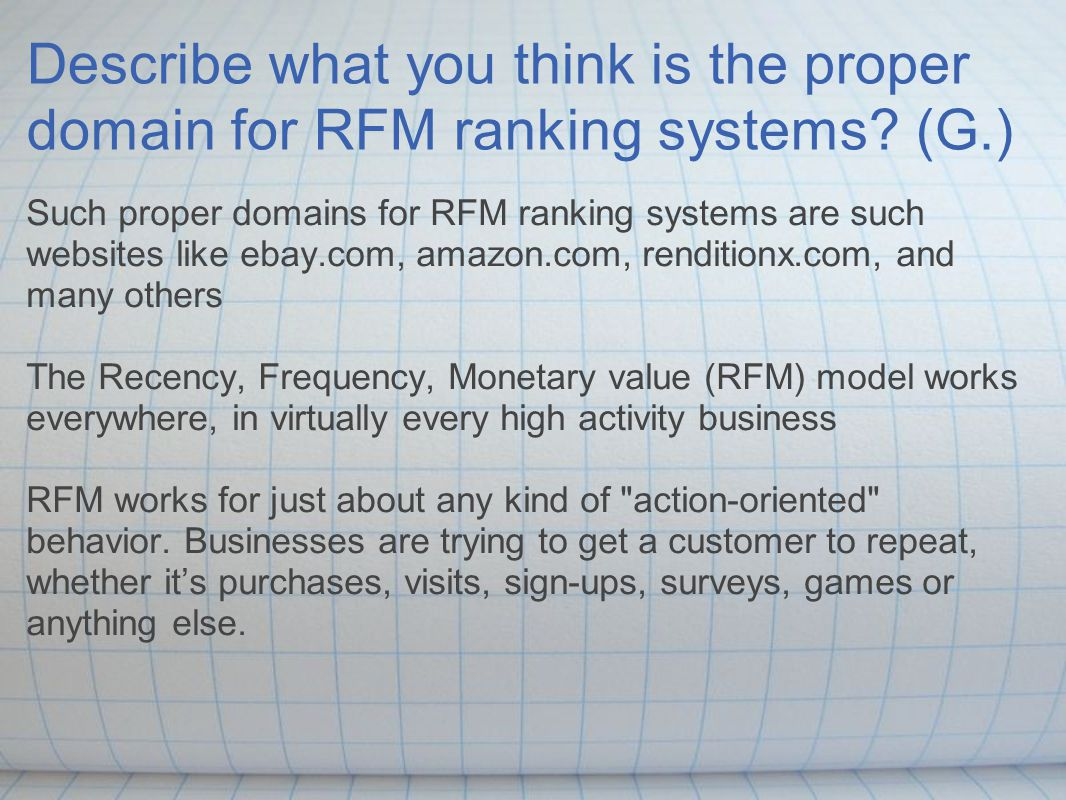 Describe what you think is the proper domain for RFM ranking systems.