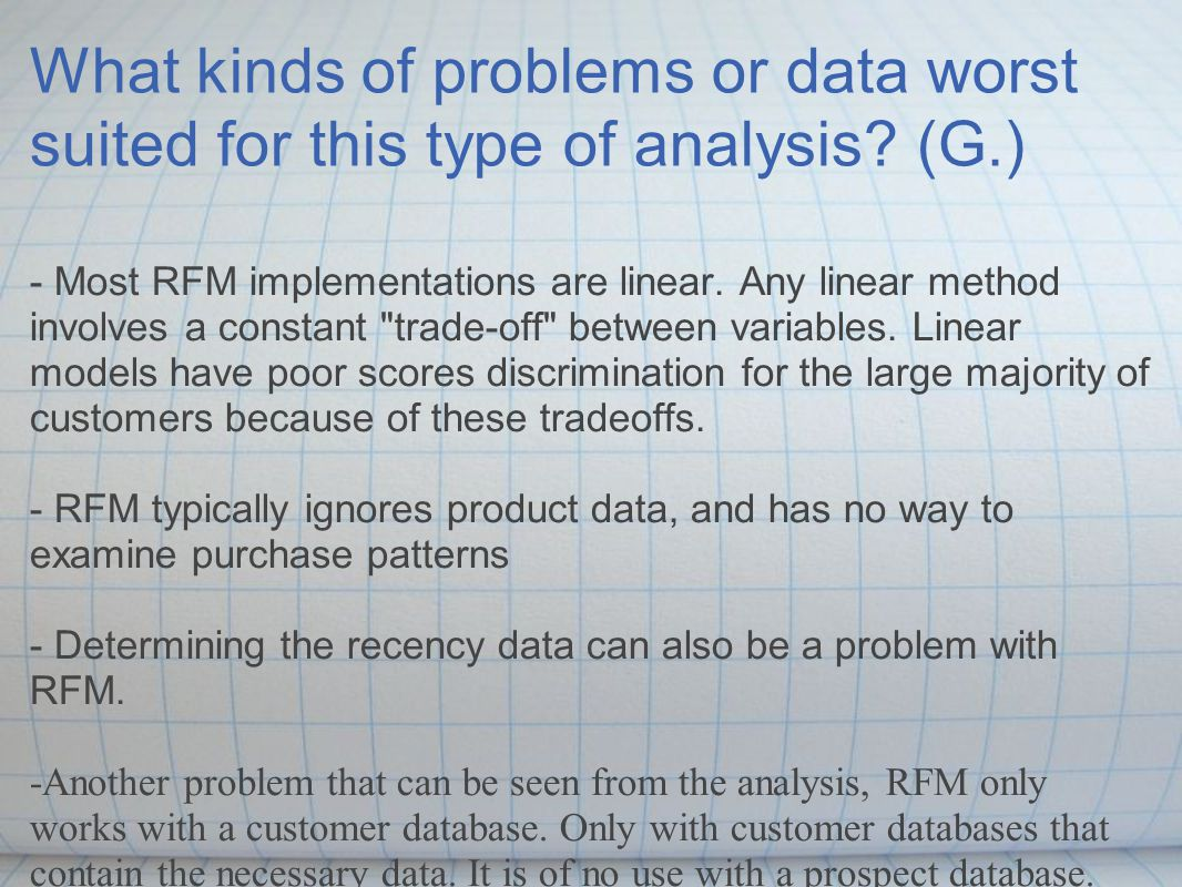 What kinds of problems or data worst suited for this type of analysis.