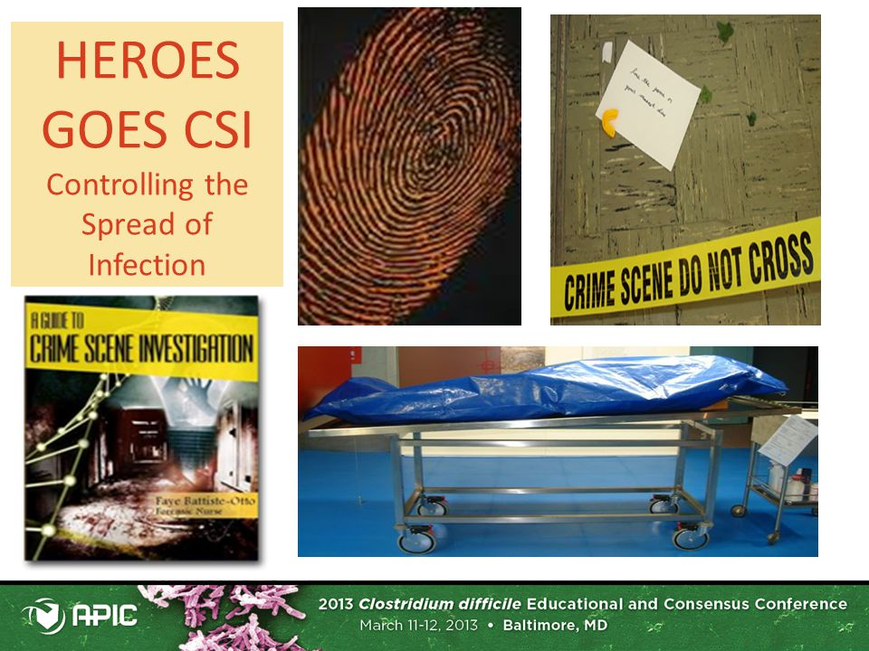 HEROES GOES CSI Controlling the Spread of Infection