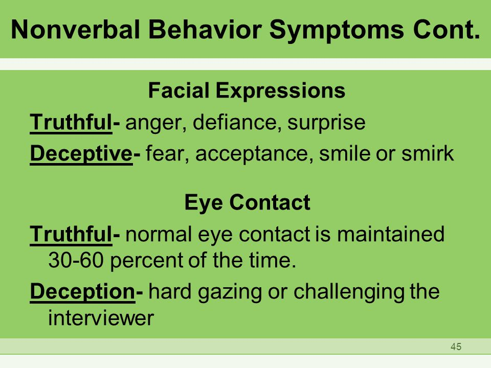 Nonverbal Behavior Symptoms Cont.