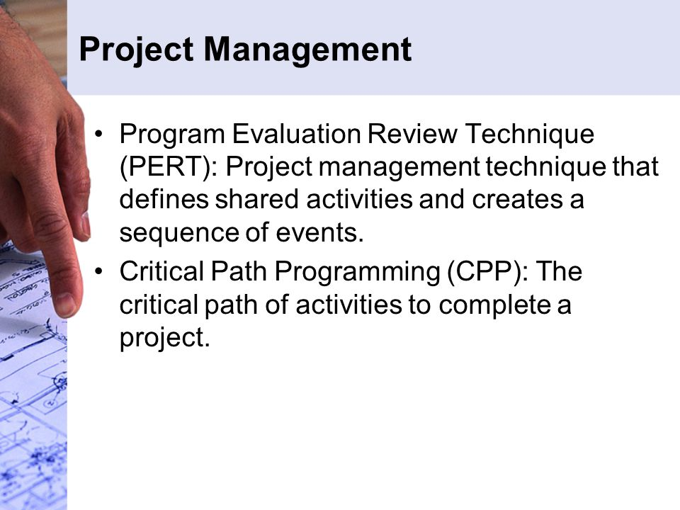 Project Management Program Evaluation Review Technique (PERT): Project management technique that defines shared activities and creates a sequence of events.