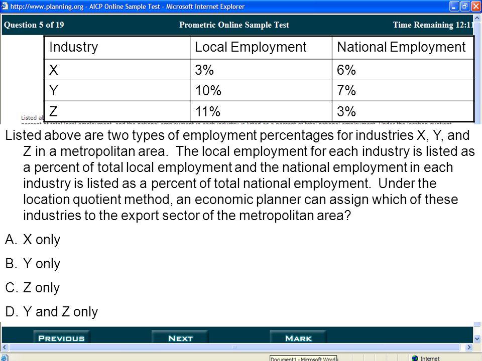 Economic Base Model If Location Quotient is >1 exporting employment If Location Quotient is <1 importing employment Basic Activities can be exported, while non- Basic Activities cannot be exported