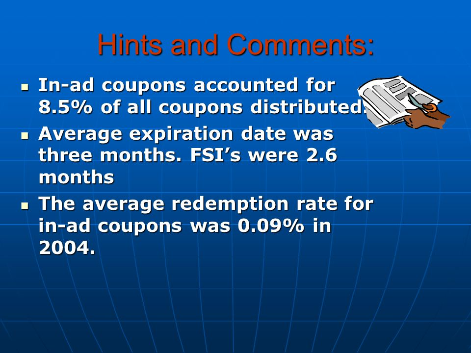 Hints and Comments: In-ad coupons accounted for 8.5% of all coupons distributed. In-ad coupons accounted for 8.5% of all coupons distributed. Average