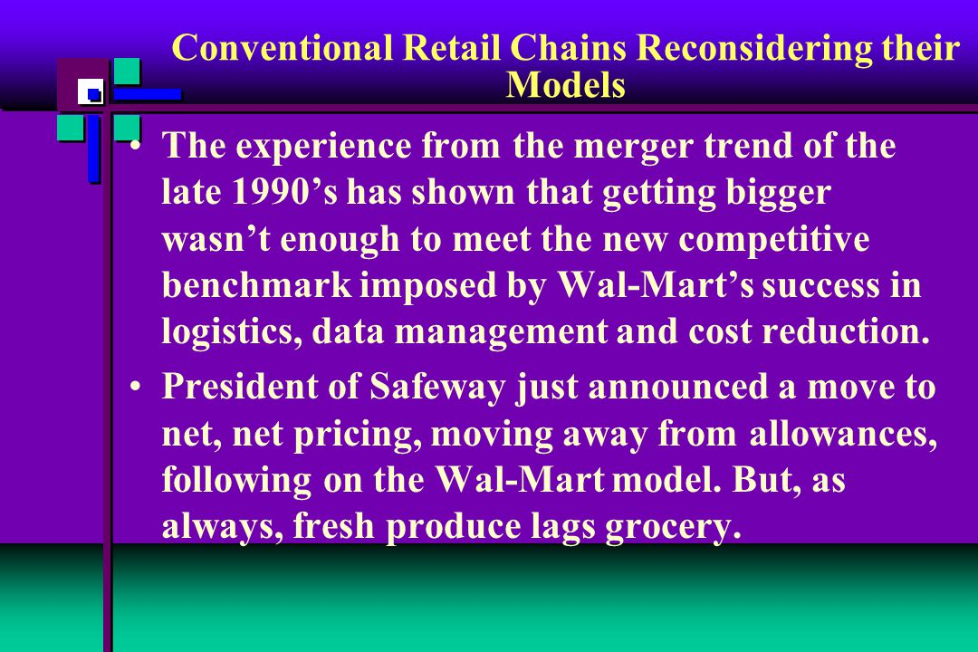 The experience from the merger trend of the late 1990's has shown that getting bigger wasn't enough to meet the new competitive benchmark imposed by Wal-Mart's success in logistics, data management and cost reduction.