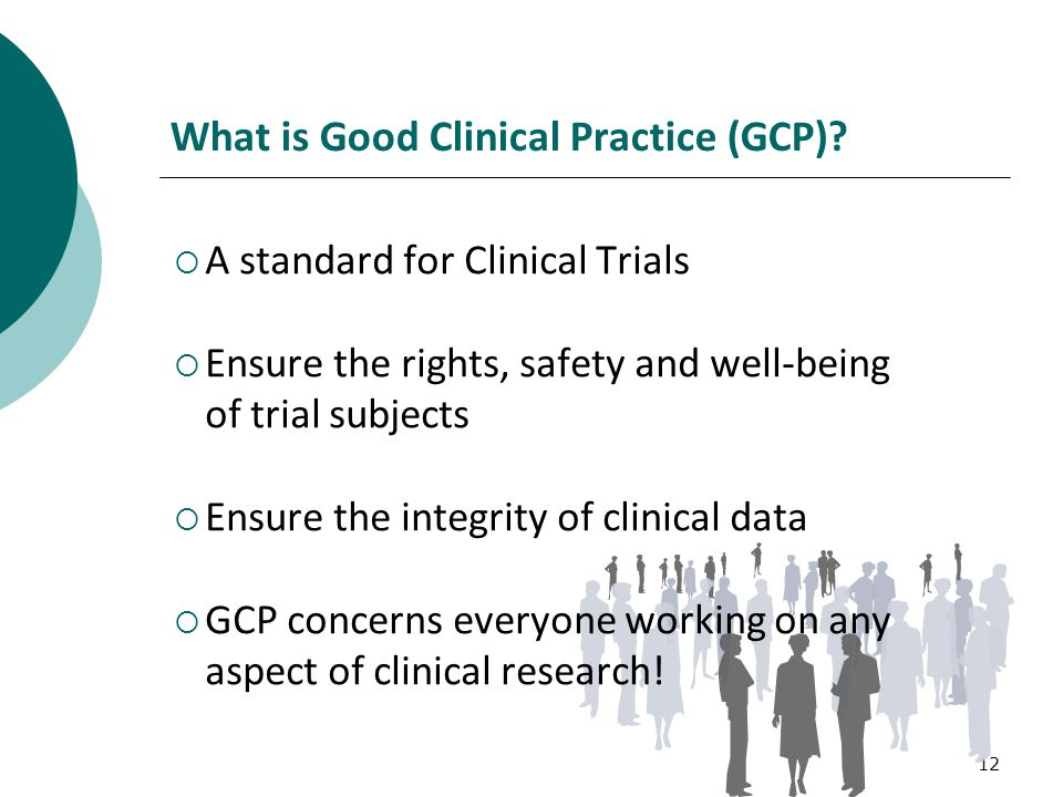 12 What is Good Clinical Practice (GCP).