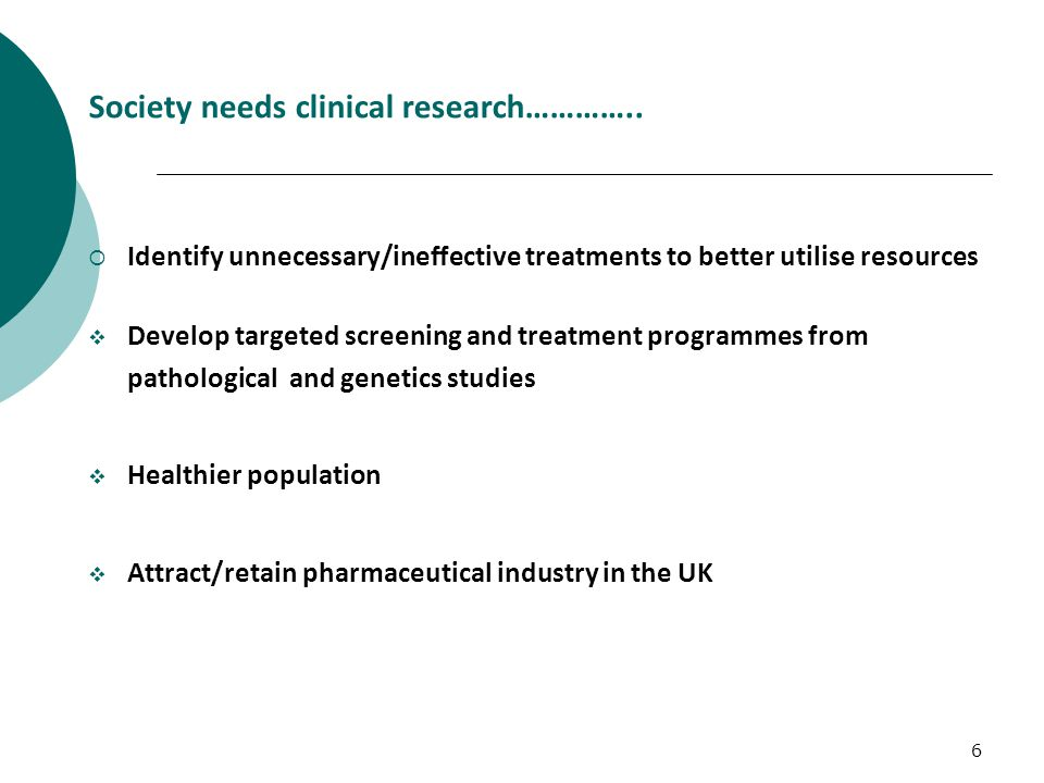 6 Society needs clinical research…………..