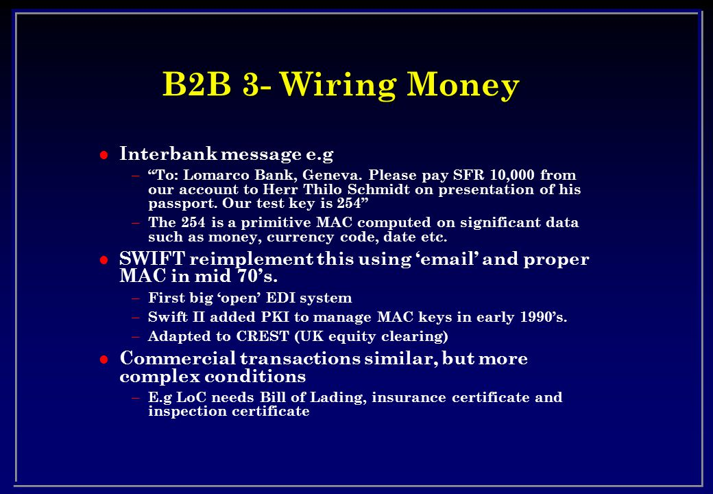 B2B 3- Wiring Money l Interbank message e.g – To: Lomarco Bank, Geneva.