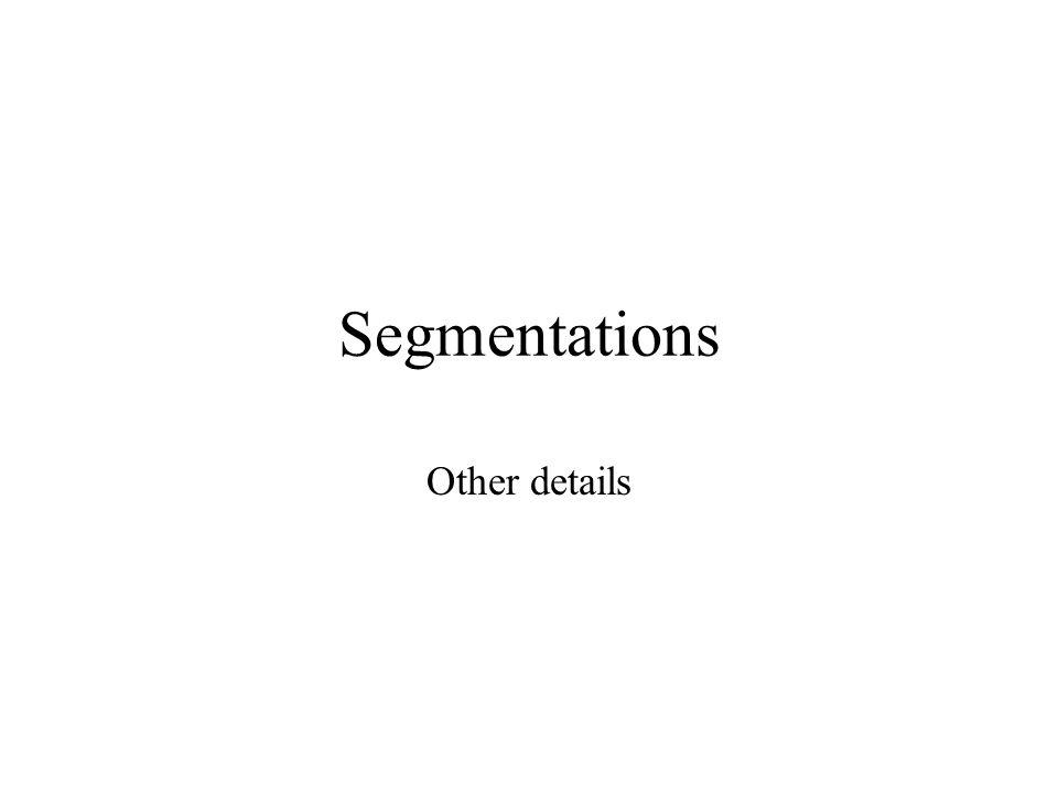 Segmentations Other details