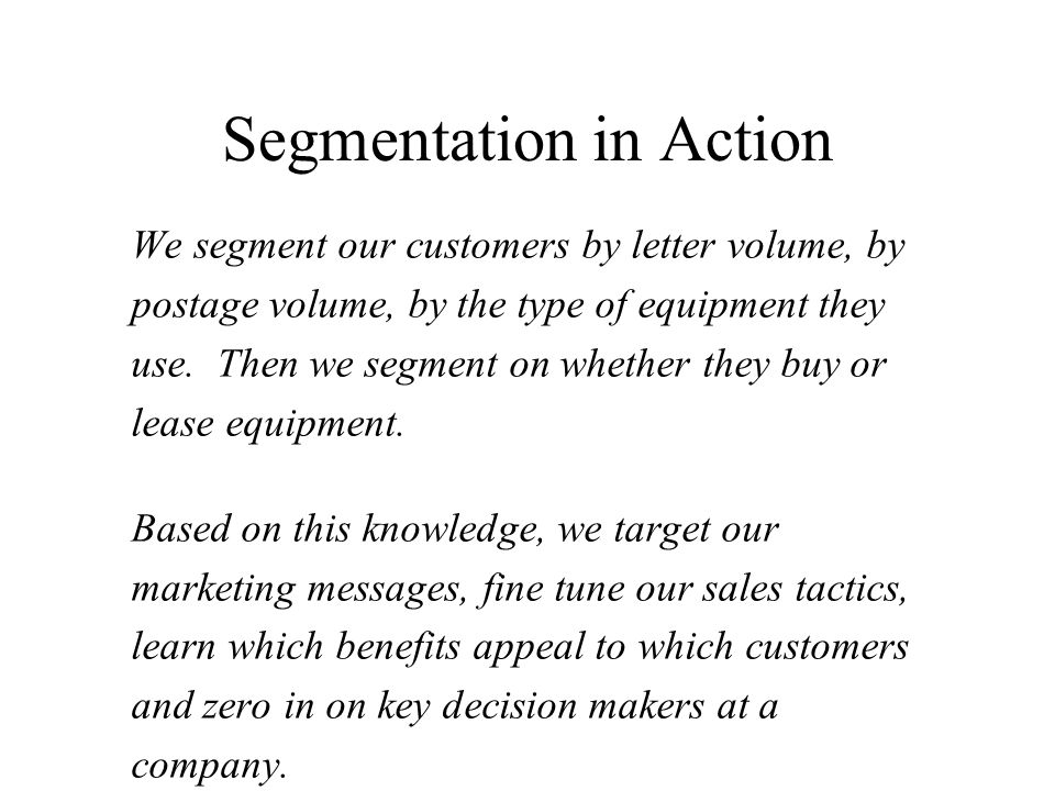 Segmentation If you're not thinking segments, you're not thinking.