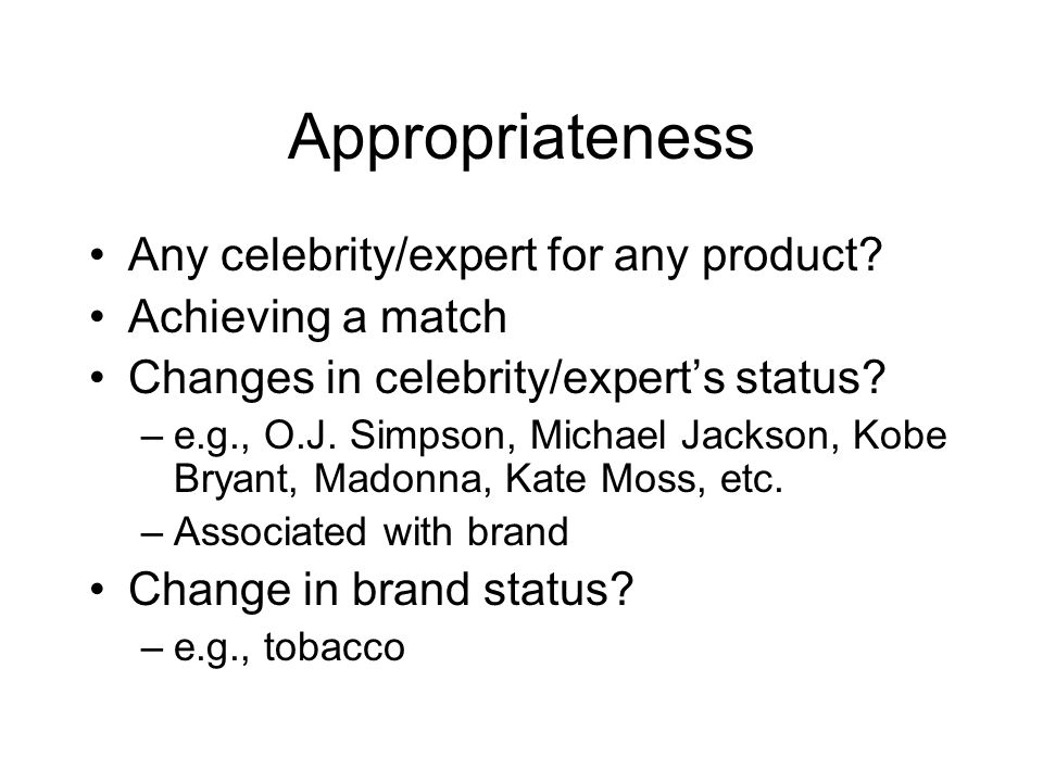 Appropriateness Any celebrity/expert for any product.