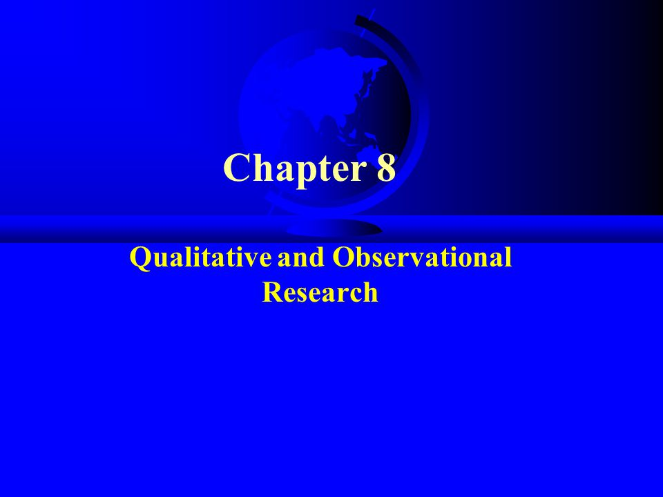 Chapter 8 Qualitative and Observational Research