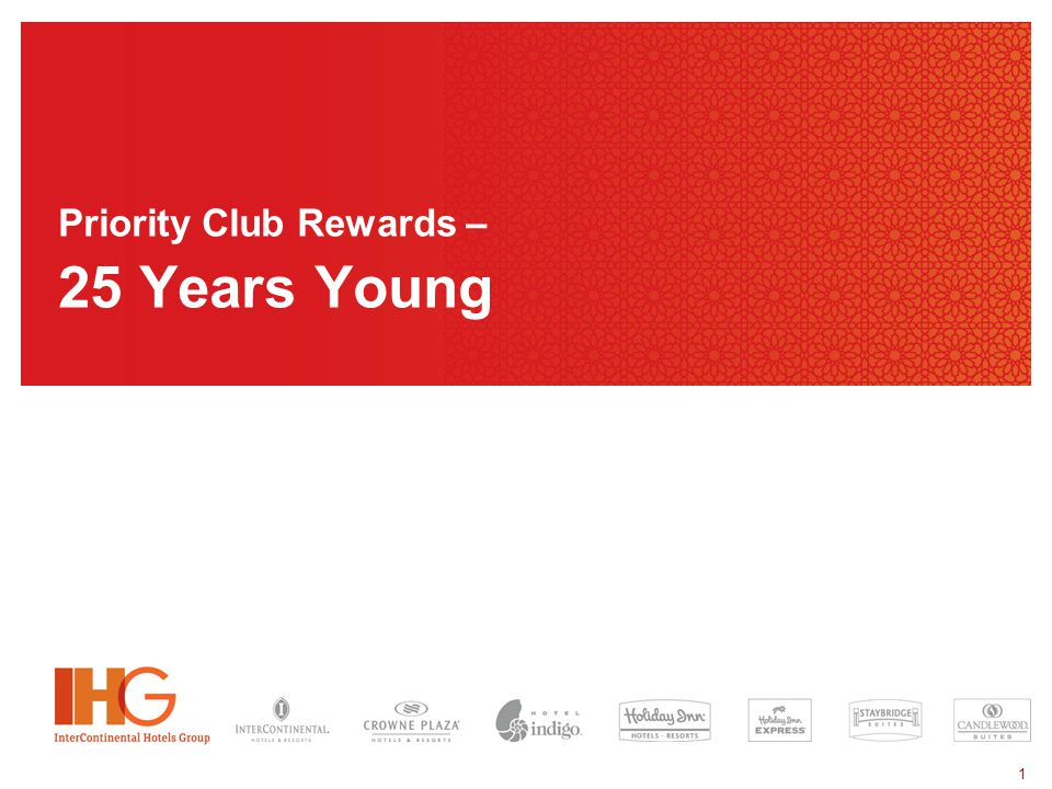 1 Priority Club Rewards – 25 Years Young