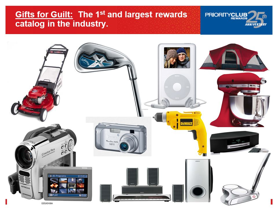 7 Gifts for Guilt: The 1 st and largest rewards catalog in the industry.