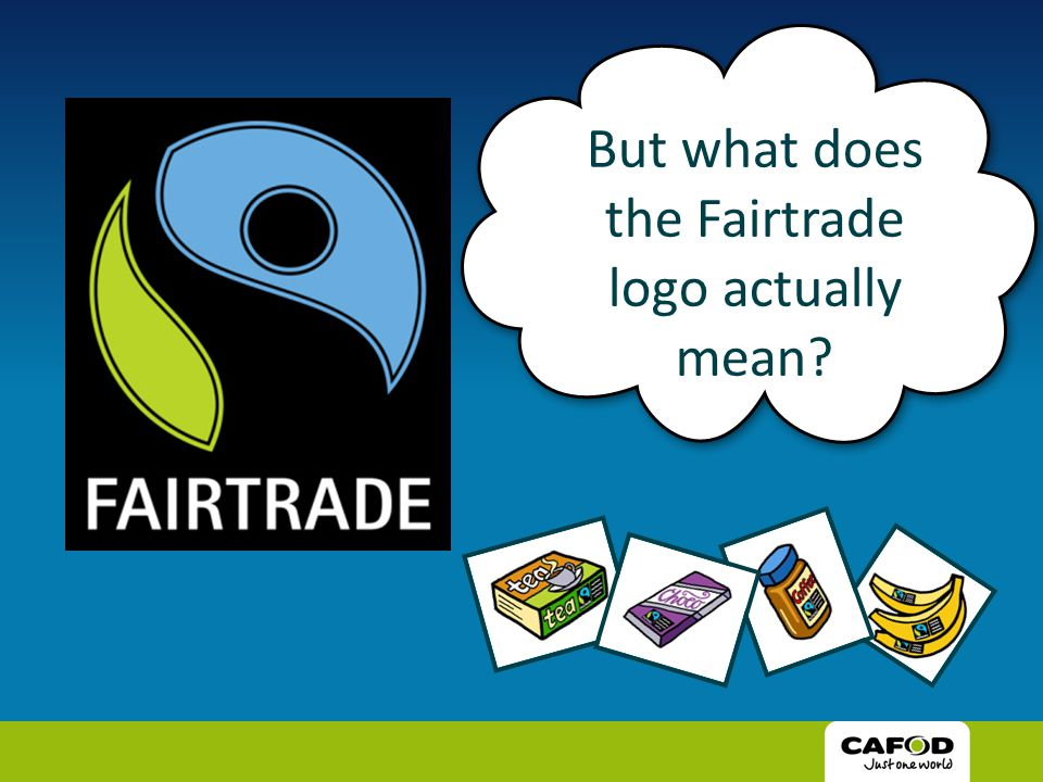 But what does the Fairtrade logo actually mean?