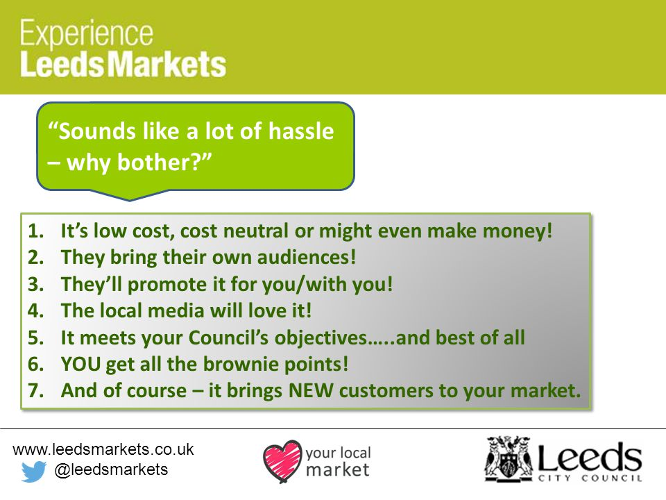 www.leedsmarkets.co.uk @leedsmarkets 1.It's low cost, cost neutral or might even make money.