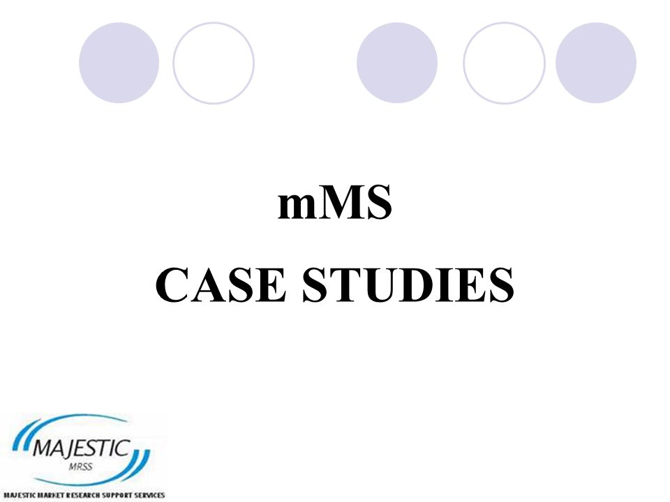 mMS CASE STUDIES