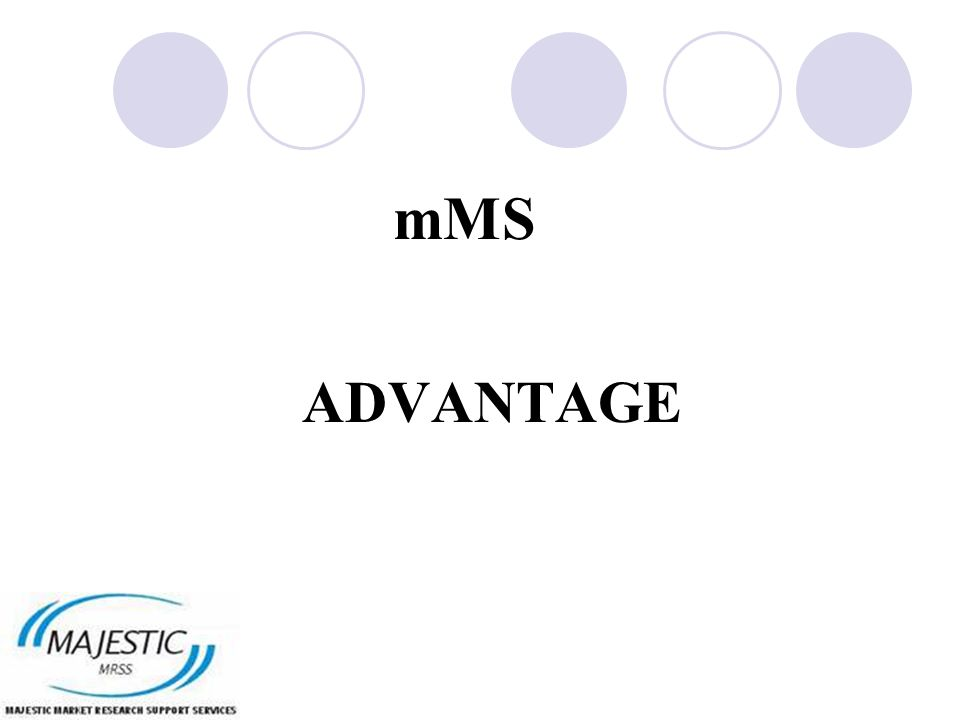 mMS ADVANTAGE