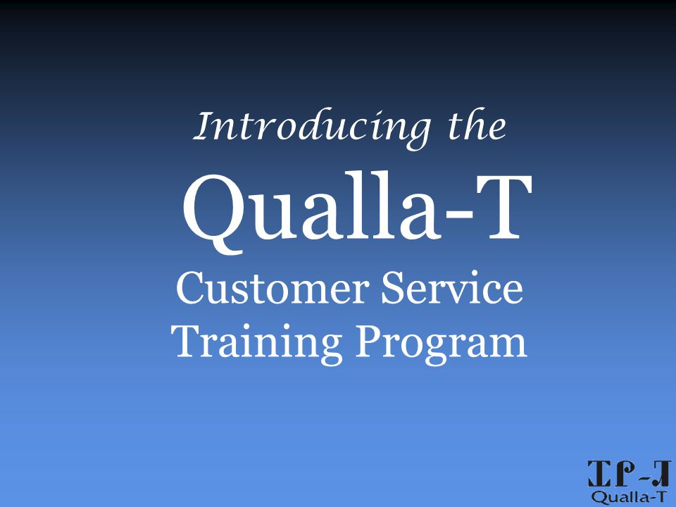 Introducing the Qualla-T Customer Service Training Program