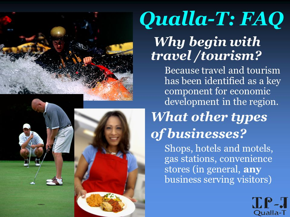 Qualla-T: FAQ Why begin with travel /tourism.
