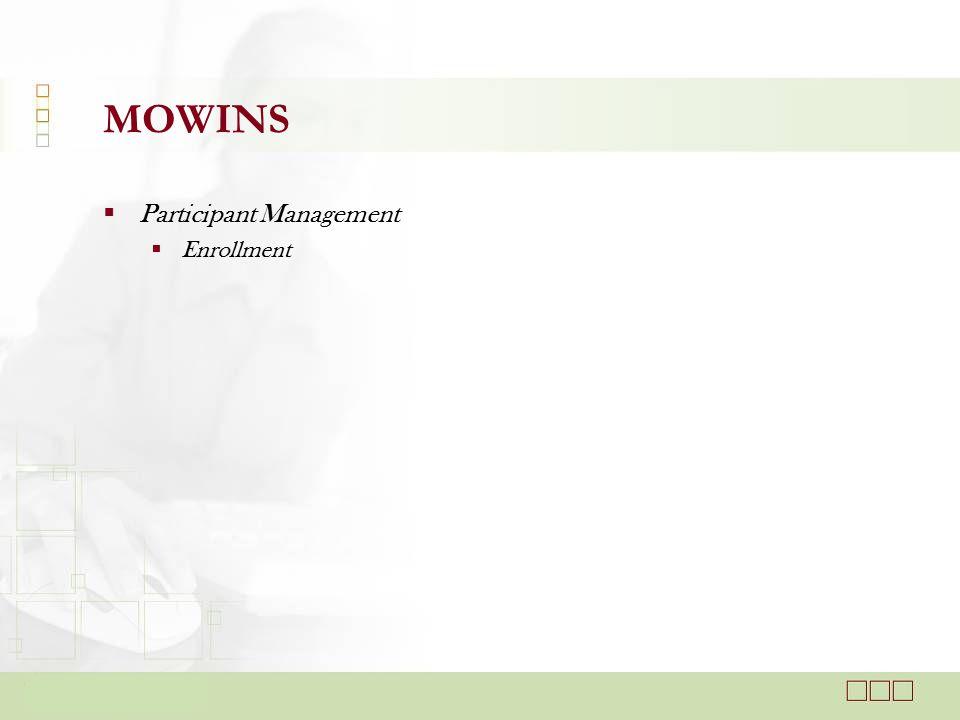  Participant Management  Enrollment MOWINS