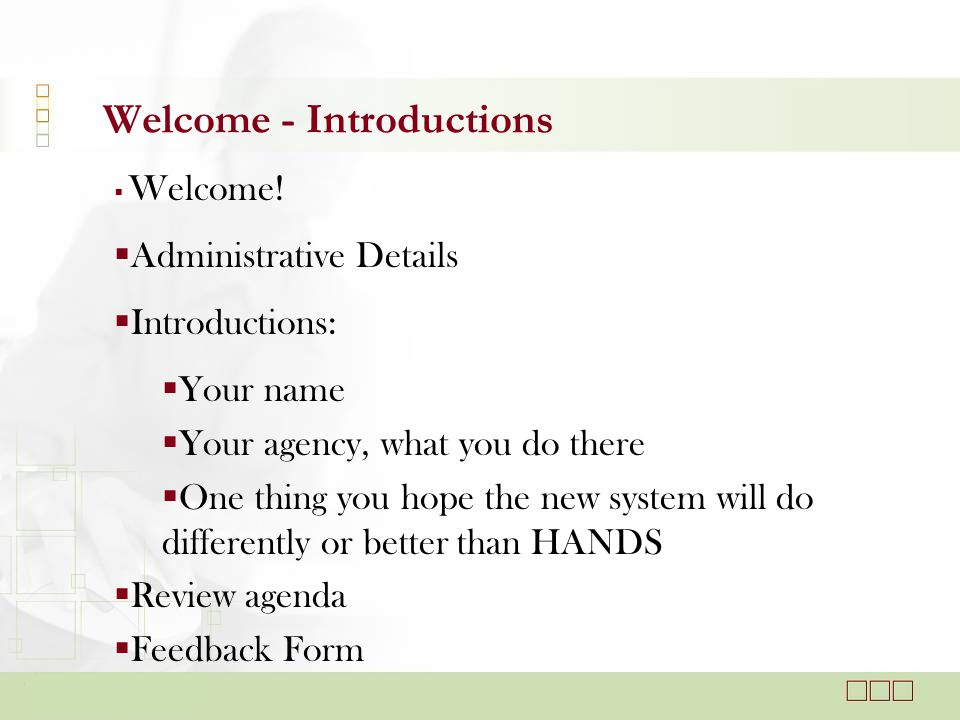 Welcome - Introductions  Welcome.