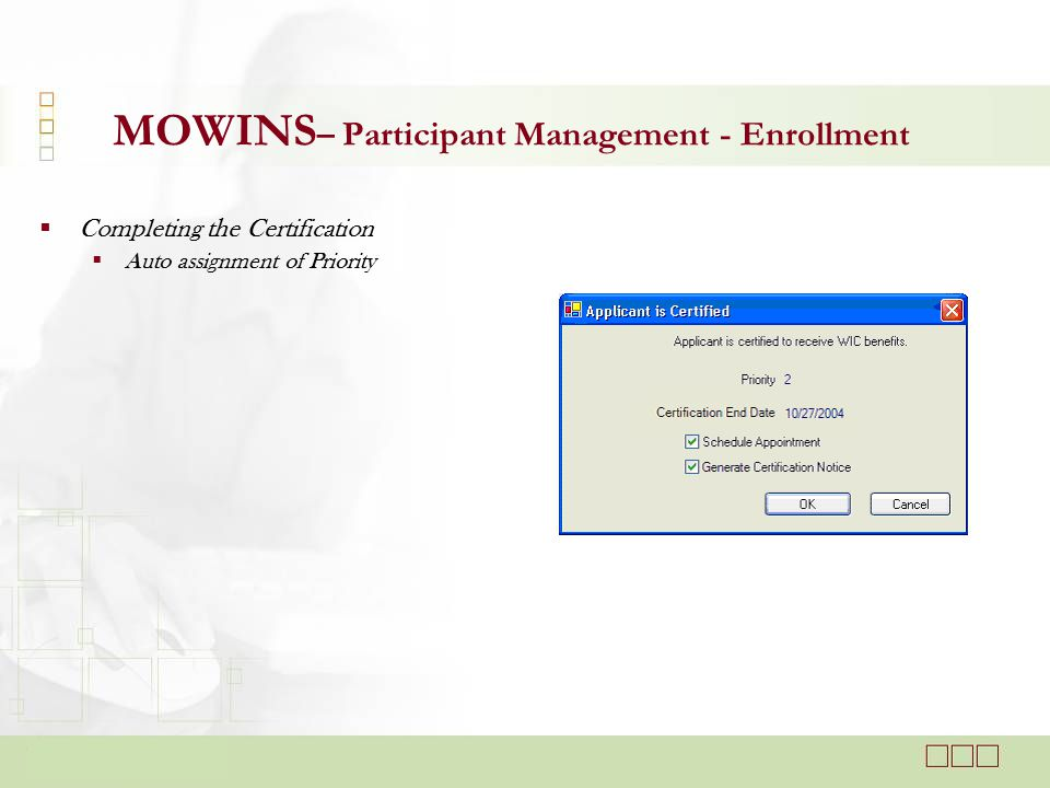  Completing the Certification  Auto assignment of Priority MOWINS – Participant Management - Enrollment