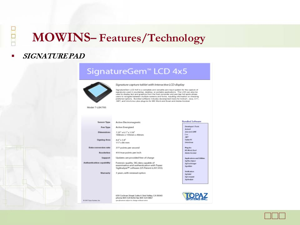  SIGNATURE PAD MOWINS – Features/Technology