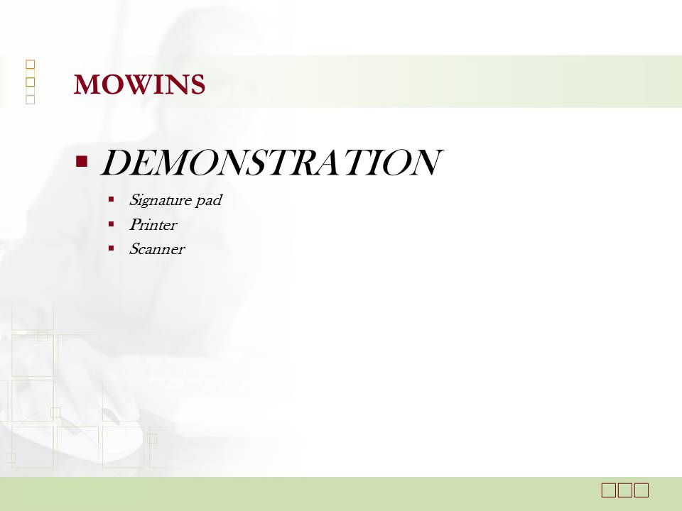  DEMONSTRATION  Signature pad  Printer  Scanner MOWINS