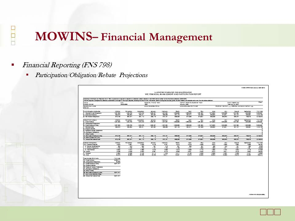  Financial Reporting (FNS 798)  Participation/Obligation/Rebate Projections MOWINS – Financial Management