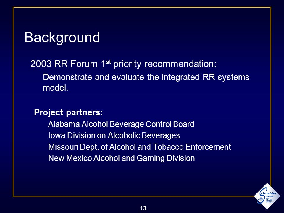 13 Background 2003 RR Forum 1 st priority recommendation: Demonstrate and evaluate the integrated RR systems model.