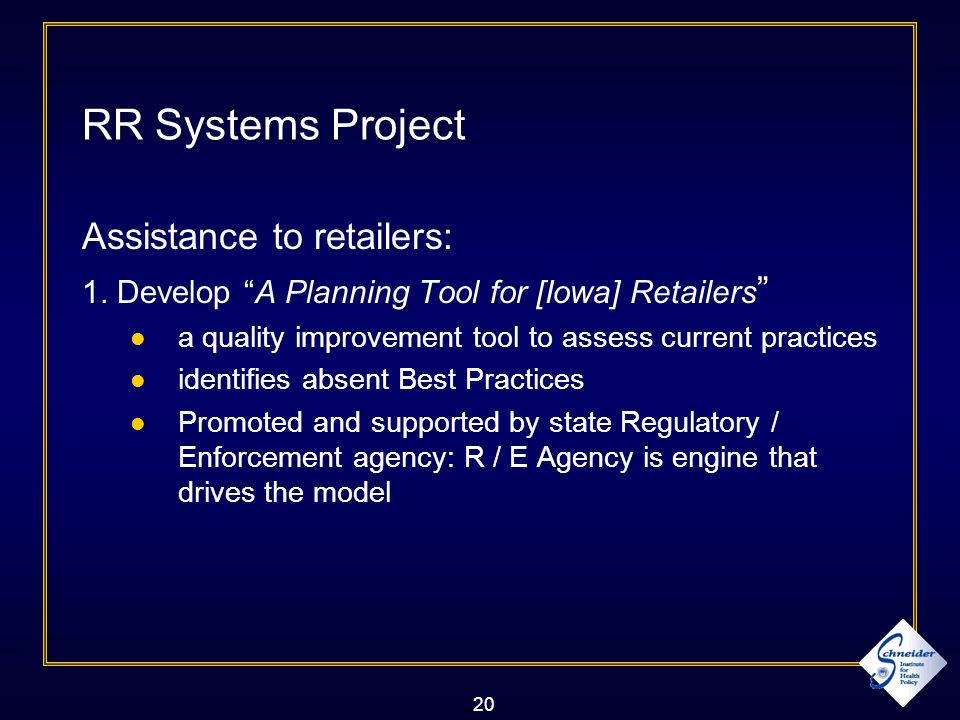 20 RR Systems Project Assistance to retailers: 1.