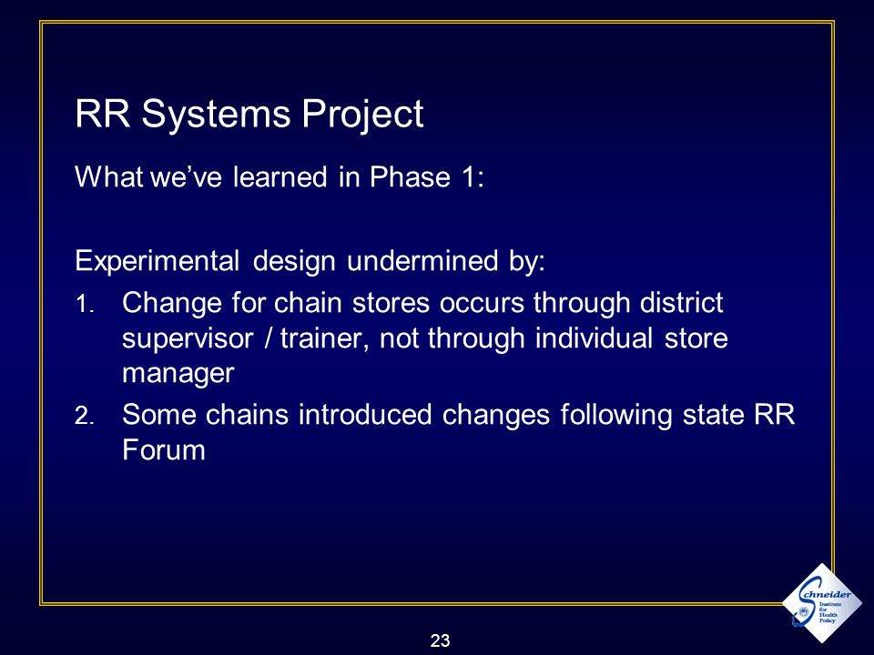 23 RR Systems Project What we've learned in Phase 1: Experimental design undermined by: 1.