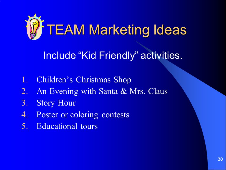 30 TEAM Marketing Ideas Include Kid Friendly activities.