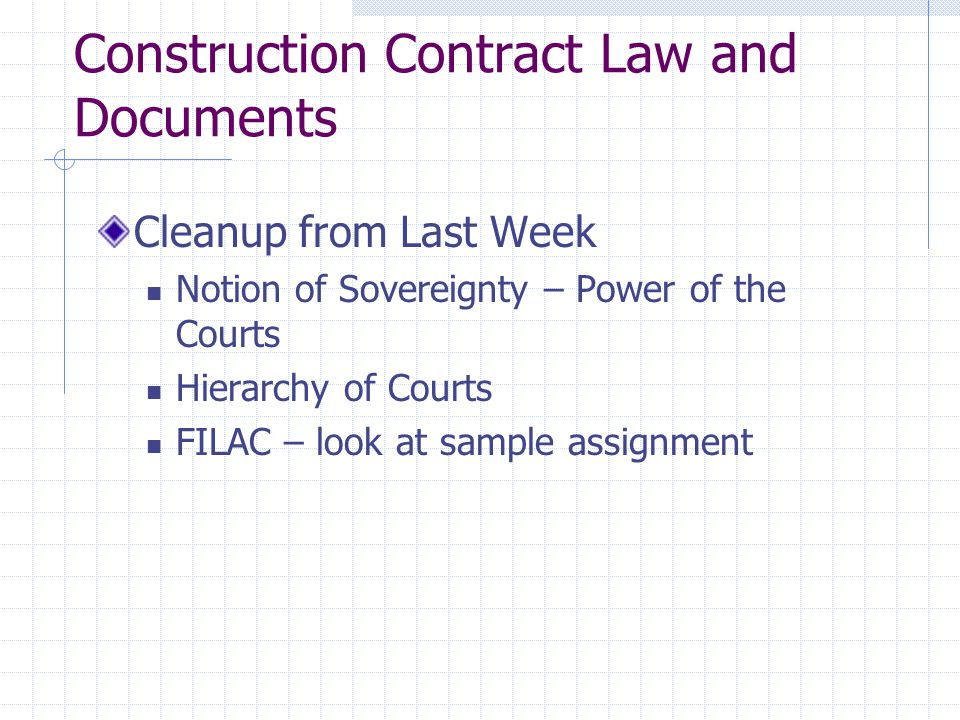 Construction Contract Law & Documents FILAC A methodology for the systematic analysis of legal problems.