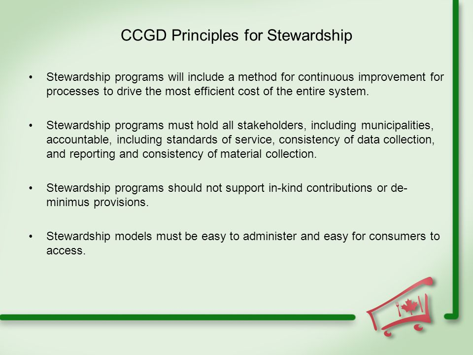 CCGD Principles for Stewardship Stewardship programs will include a method for continuous improvement for processes to drive the most efficient cost of the entire system.