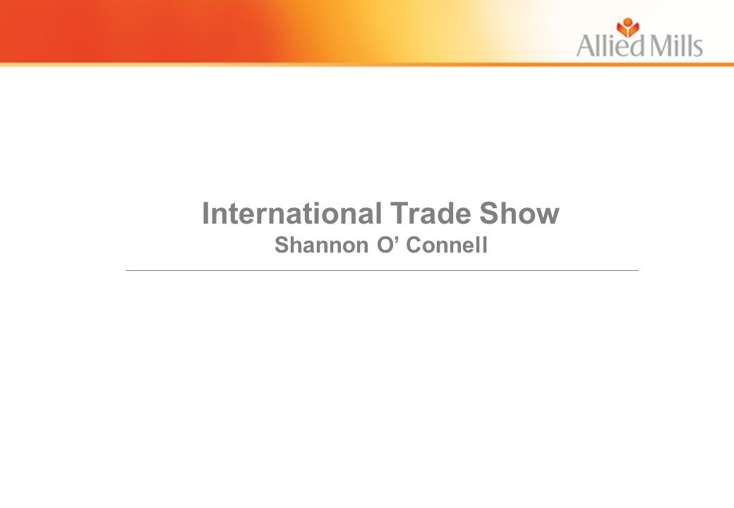 International Trade Show Shannon O' Connell __________________________________________________________________________________