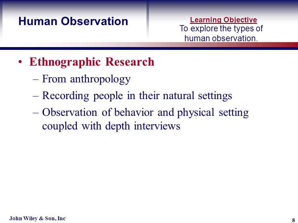 Learning Objective John Wiley & Son, Inc 8 To explore the types of human observation.