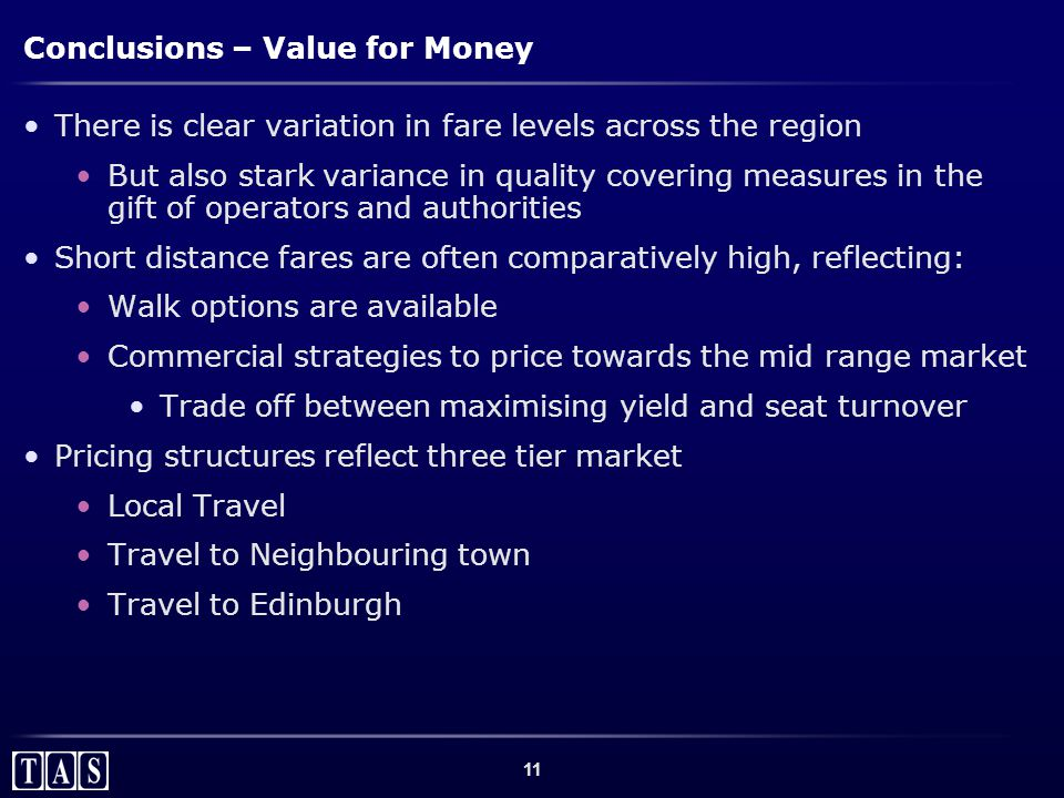 11 Conclusions – Value for Money There is clear variation in fare levels across the region But also stark variance in quality covering measures in the