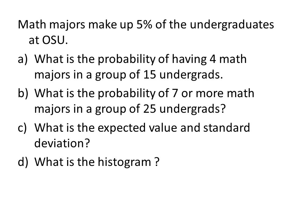 Math majors make up 5% of the undergraduates at OSU.