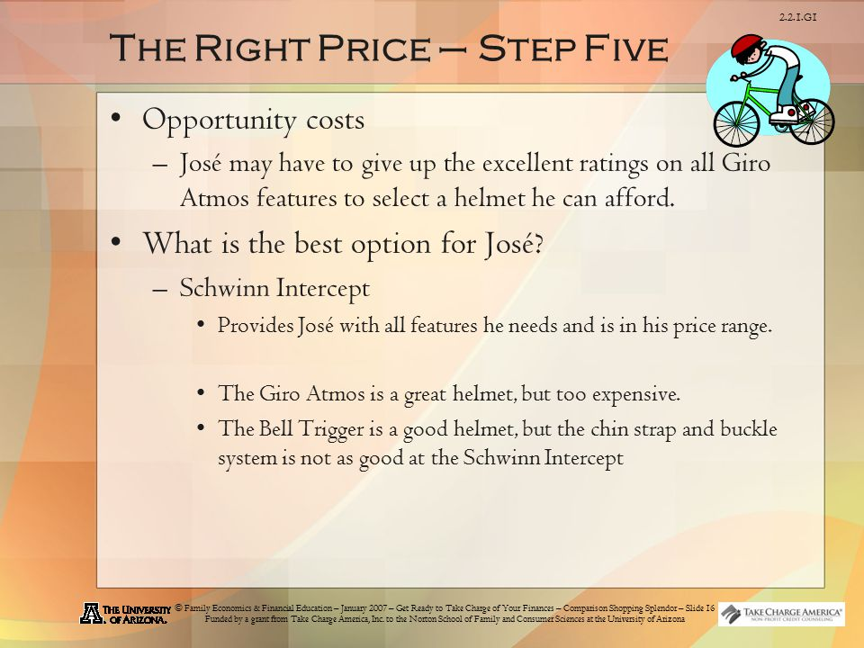 © Family Economics & Financial Education – January 2007 – Get Ready to Take Charge of Your Finances – Comparison Shopping Splendor – Slide 16 Funded by a grant from Take Charge America, Inc.
