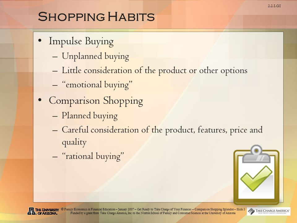 © Family Economics & Financial Education – January 2007 – Get Ready to Take Charge of Your Finances – Comparison Shopping Splendor – Slide 3 Funded by
