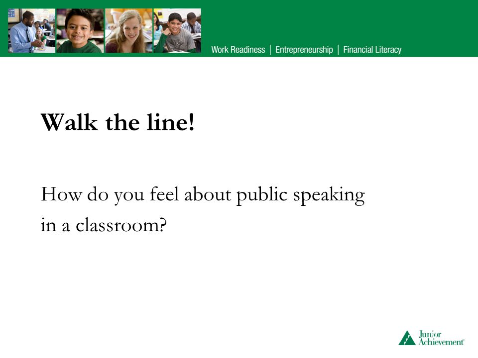 Walk the line! How do you feel about public speaking in a classroom? 10
