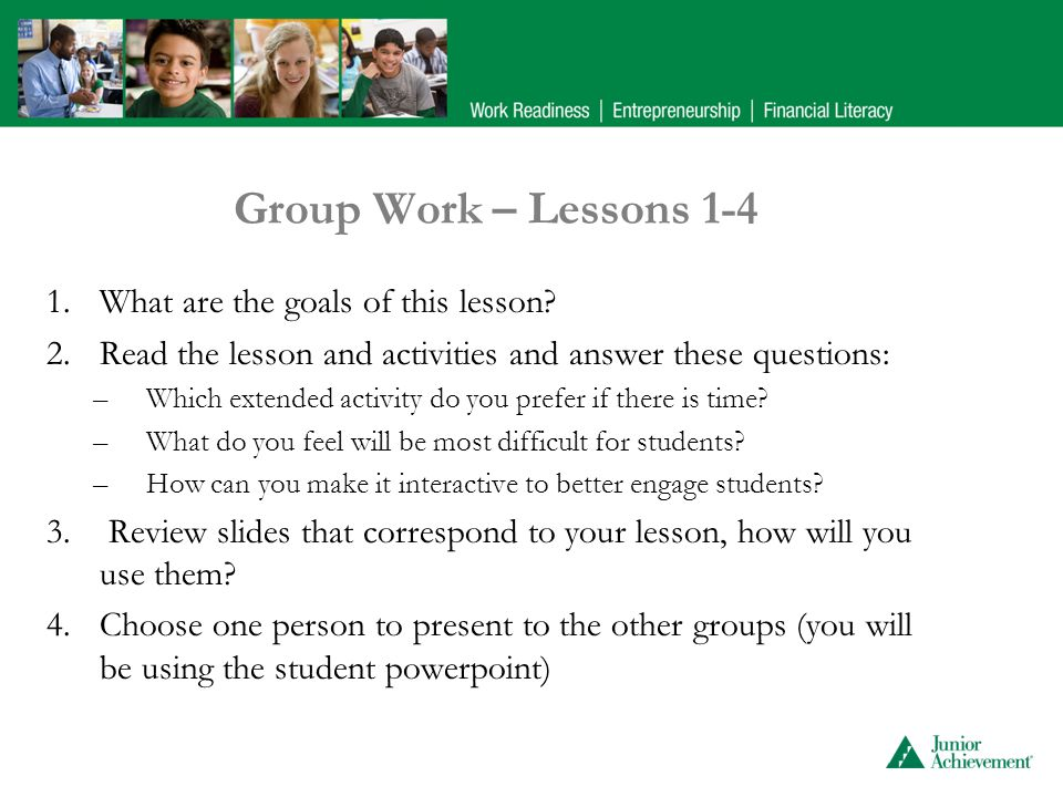 Group Work – Lessons 1-4 1.What are the goals of this lesson.