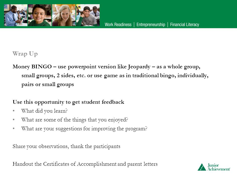 Money BINGO – use powerpoint version like Jeopardy – as a whole group, small groups, 2 sides, etc.