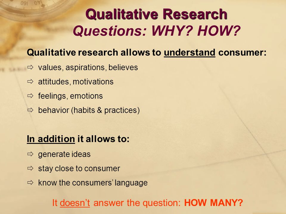 Qualitative Research Qualitative Research Questions: WHY.