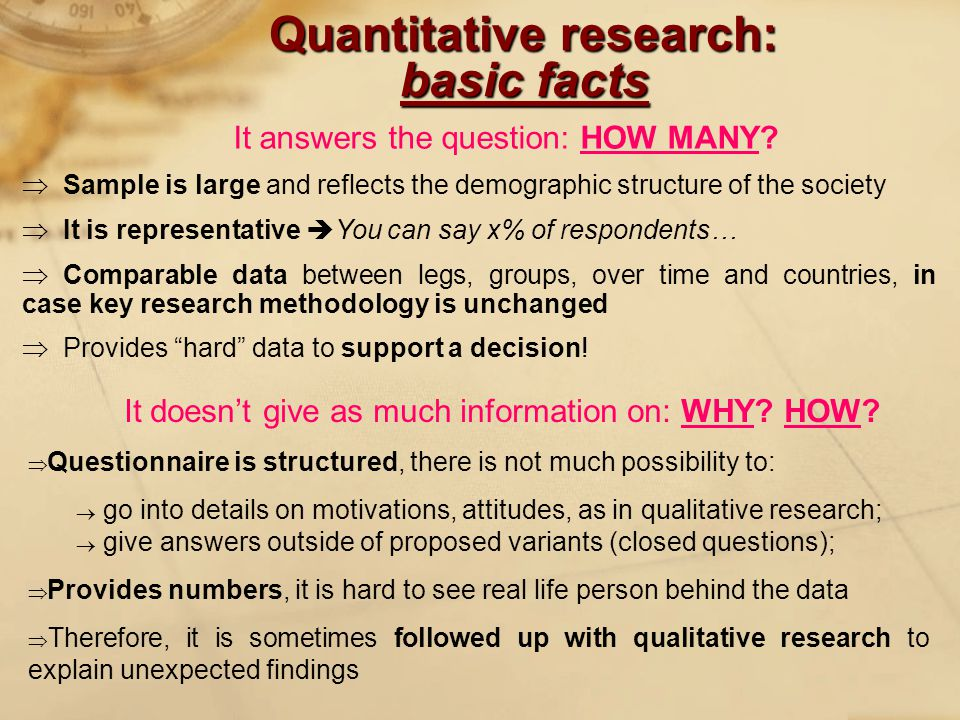 Quantitative research: basic facts It answers the question: HOW MANY.