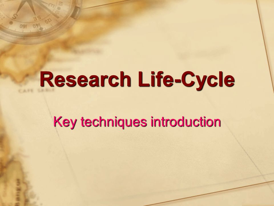 Research Life-Cycle Key techniques introduction