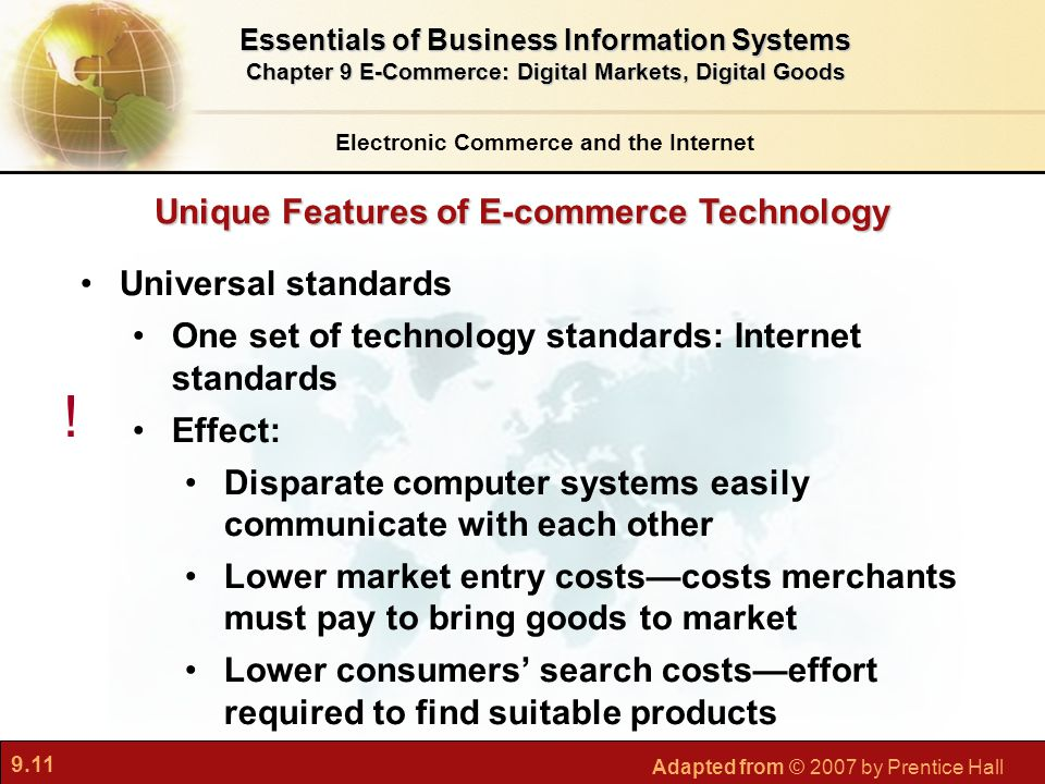9.11 Adapted from © 2007 by Prentice Hall Unique Features of E-commerce Technology Electronic Commerce and the Internet Essentials of Business Informa