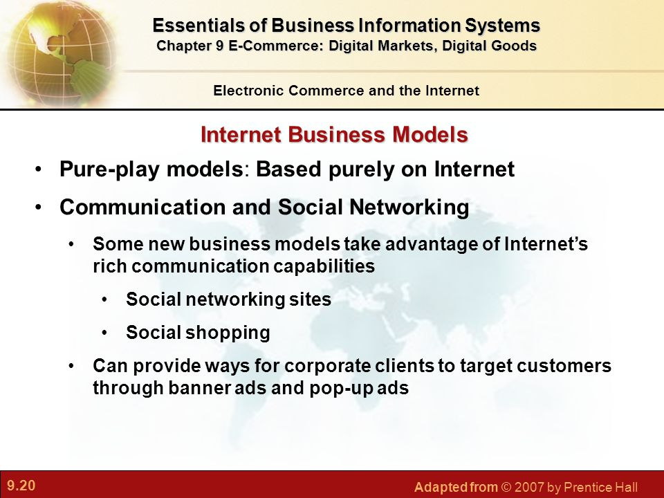 9.20 Adapted from © 2007 by Prentice Hall Internet Business Models Electronic Commerce and the Internet Essentials of Business Information Systems Cha
